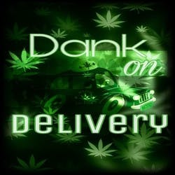 Dank on Delivery
