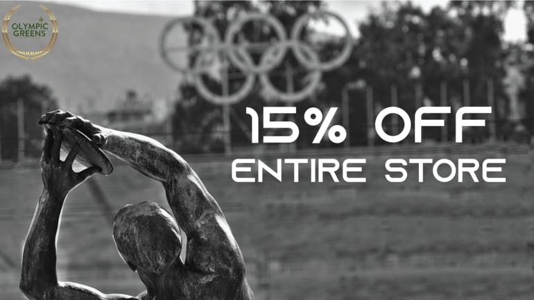 Olympic Greens 15% OFF ENTIRE STORE!
