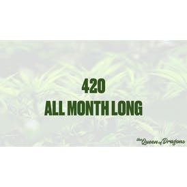 Queen of Dragons Express 420 ALL MONTH LONG