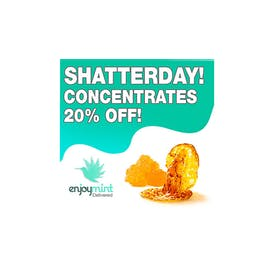 Enjoymint Shatterday 20% OFF Concentrates!