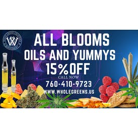 Whole Greens California ALL BLOOMS, EDIBLES, AND OILS