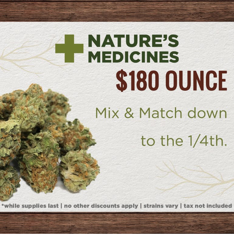 Natures Medicines (Newly Opened) $180 OUNCES !!!