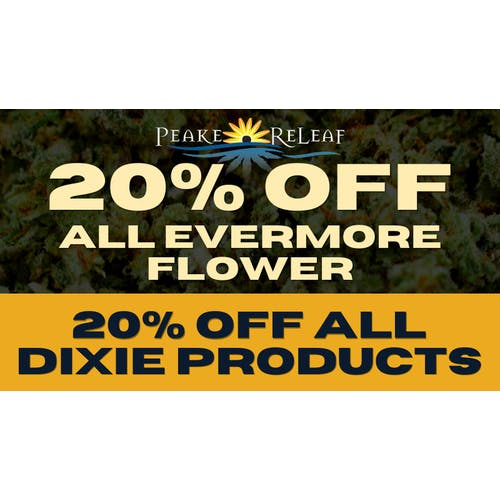 Peake ReLeaf 20% off for all Evermore Flower!
