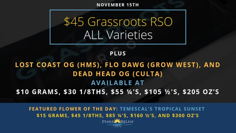 Peake ReLeaf RSO Specials for 11/15!