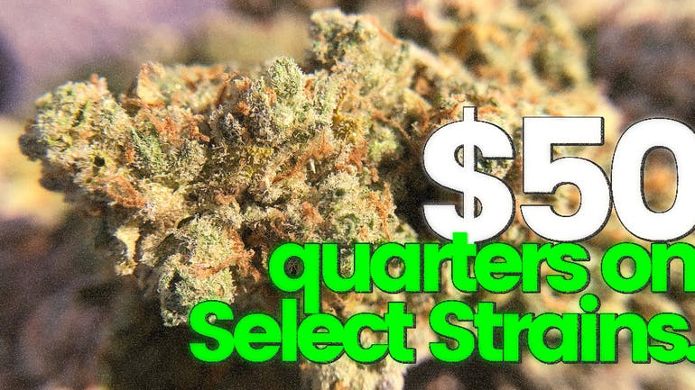 The Cannabis Refinery $50 Quarters on select strains