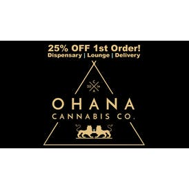 Ohana Cannabis 25% OFF Storefront or Delivery!