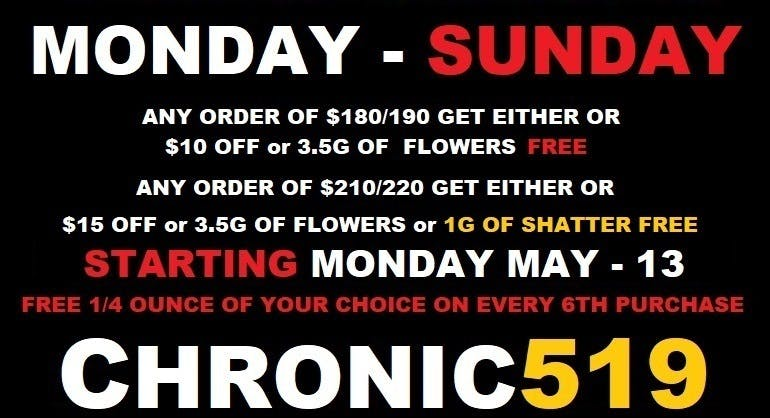 CHRONIC519 EVERYDAY-SPECIAL!!