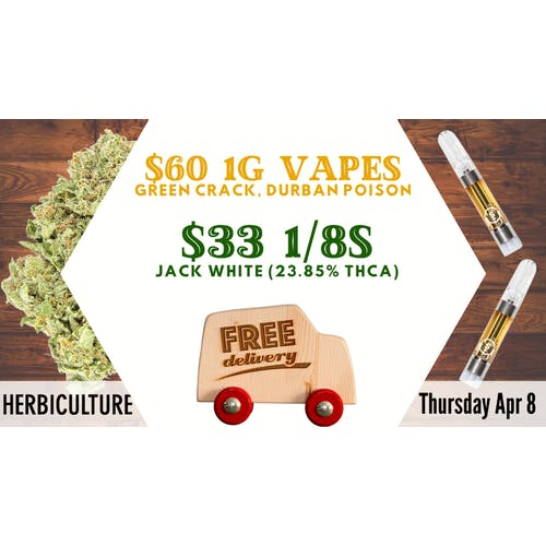 Herbiculture $33 1/8s! $60 1g Vapes! More!