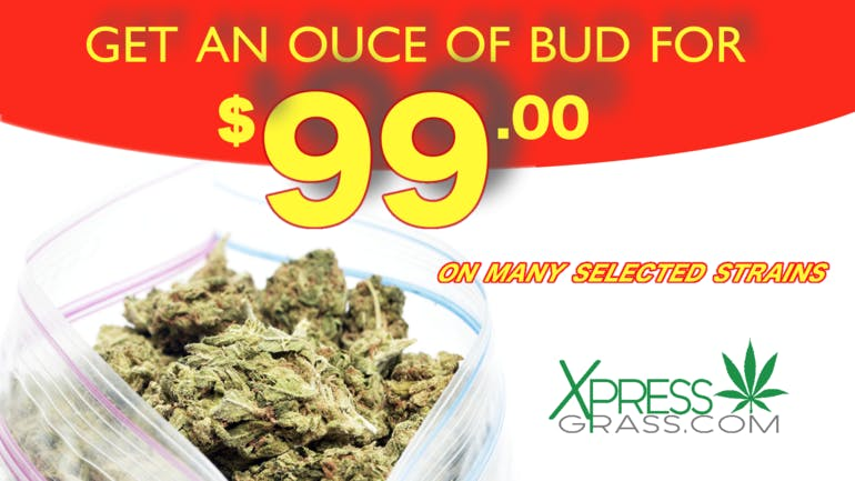 XpressGrass WOW... GET AN OUNCE FOR 99!!!