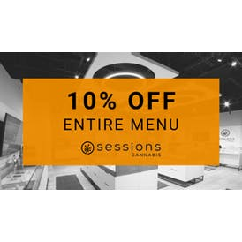 Sessions Cannabis - Bloor St. West 10% Off Our Entire Menu!