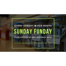 pur roots SUNDAY - CHOOSE A DAILY DEAL!!